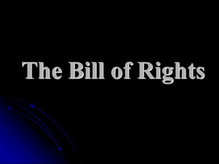 "The Bill of Rights. Incorporation 14 th Amendment – Due Process clause; ""No STATE shall deprive a person of life, liberty or property without due process."