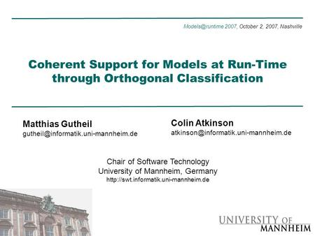 Coherent Support for Models at Run-Time through Orthogonal Classification 2007, October 2, 2007, Nashville Matthias Gutheil