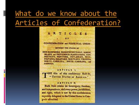What do we know about the Articles of Confederation?