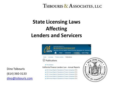 Dino Tsibouris (614) 360-3133 State Licensing Laws Affecting Lenders and Servicers.