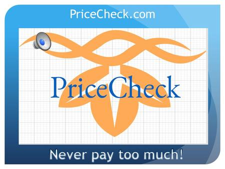 PriceCheck.com Need for compare prices No other website offers the same service.