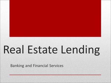 Real Estate Lending Banking and Financial Services.