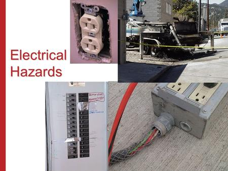 Electrical Hazards Temporary Wiring and Lighting Systems.