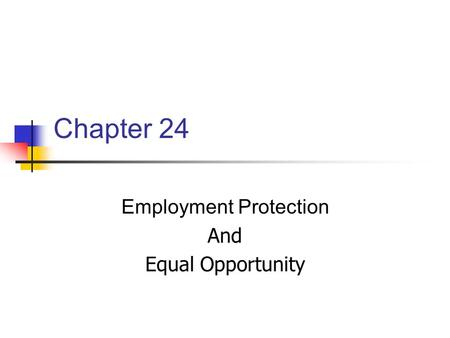 Chapter 24 Employment Protection And Equal Opportunity.