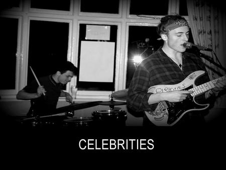 CELEBRITIES. THE BAND  George – (Vocal/Guitar)  Tom – (Bass)  Charles – (Drums)  Genre – Alternative/indie  All band members attend Northampton College.