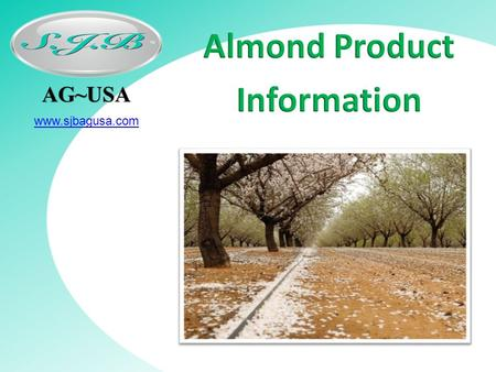 AG~USA www.sjbagusa.com. Established 1989 Market leader in foliar nutrition for the Australian almond industry High % of modified organic chelating agent.