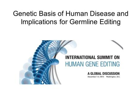 Genetic Basis of Human Disease and Implications for Germline Editing.