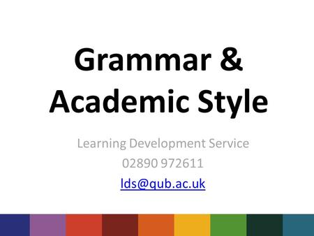 Grammar & Academic Style Learning Development Service 02890 972611