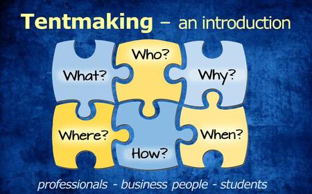Tentmaking – an introduction professionals - business people - students.