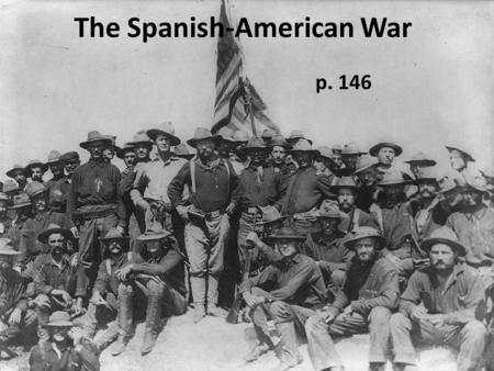 The Spanish-American War p. 146. The Cuban Rebellion Begins Independence Jose Marti Republic of Cuba 1868—Cuba launched rebellion for independence from.