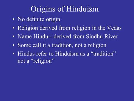 Origins of Hinduism No definite origin