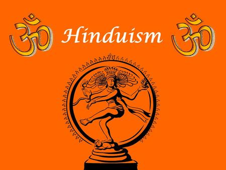 Hinduism. Hinduism is the chief religion of India (85% of population). It is a way of life which shapes and unifies much of Indian culture. Om—symbol.