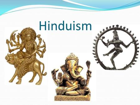 Hinduism. The earliest records of Hinduism are Aryan - The Aryans brought their spoken language of Sanskrit to India with them - This language evolved.