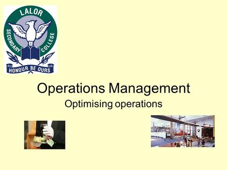 Operations Management Optimising operations. The aim of an OM system is to extract maximum productivity and quality from the production process. This.