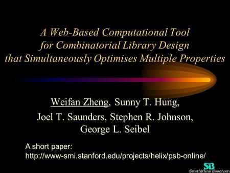 A Web-Based Computational Tool for Combinatorial Library Design that Simultaneously Optimises Multiple Properties Weifan Zheng, Sunny T. Hung, Joel T.