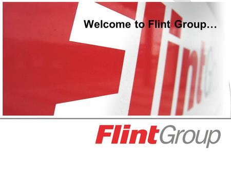 Welcome to Flint Group….  A leading supplier to the Printing and Packaging Industries.  #1 or #2 supplier in every major market segment we serve.