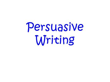 Persuasive Writing. Persuasive Essay A persuasive essay is a written work in which a writer presents a case for or against a particular position. Each.