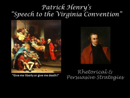 An analysis of the patrick henrys speech in the virginia convention