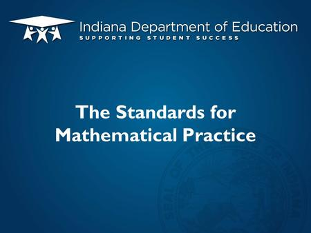 The Standards for Mathematical Practice. Overview Introduction to the Standards for Mathematical Practice (SMPs) Integration of SMPs Tools you can use.