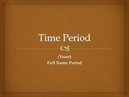 ( Years) Full Name Period.   Include any new words necessary for the lesson Vocabulary.