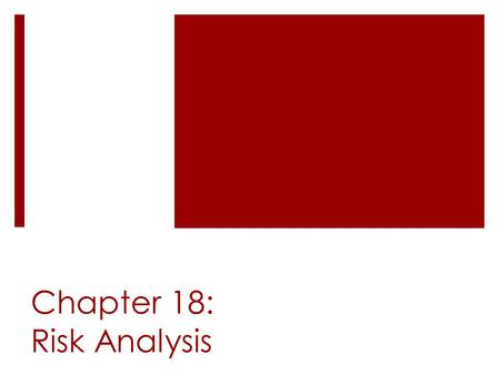 Chapter 18: Risk Analysis. Introduction to Risk Analysis  Risk is the probability that events will not occur as expected.  Actual return may differ.