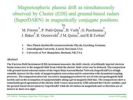 11 th EISCAT Workshop, Menlo Park, 25-29 August 2003 Session: M-I Coupling Magnetospheric plasma drift as simultaneously observed by Cluster (EDI) and.