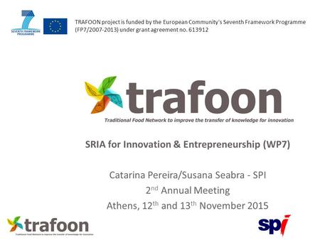 TRAFOON project is funded by the European Community's Seventh Framework Programme (FP7/2007-2013) under grant agreement no. 613912 SRIA for Innovation.