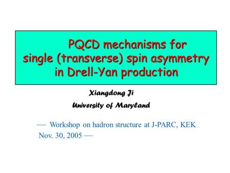 PQCD mechanisms for single (transverse) spin asymmetry in Drell-Yan production PQCD mechanisms for single (transverse) spin asymmetry in Drell-Yan production.