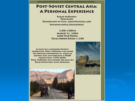 1998 Post-Soviet Central Asia 2000 A Personal Experience Daene McKinney.