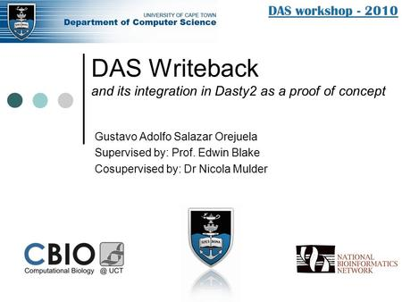 DAS Writeback and its integration in Dasty2 as a proof of concept Gustavo Adolfo Salazar Orejuela Supervised by: Prof. Edwin Blake Cosupervised by: Dr.