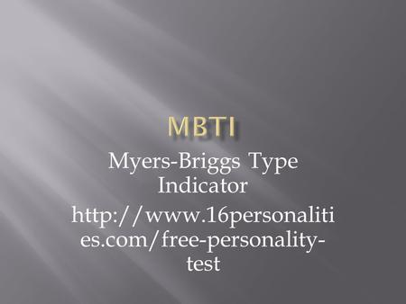 Myers-Briggs Type Indicator  es.com/free-personality- test.