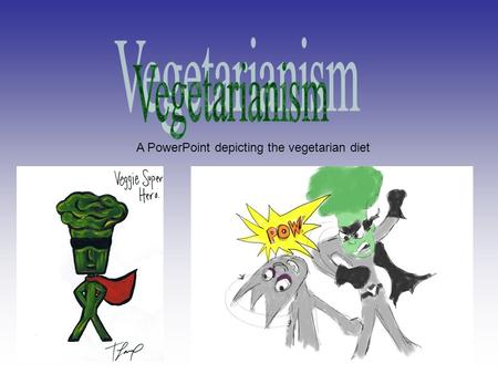 A PowerPoint depicting the vegetarian diet