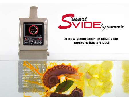 A new generation of sous-vide cookers has arrived.