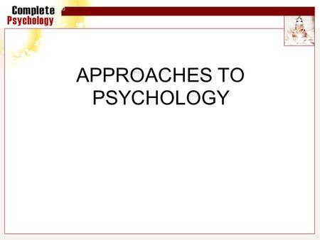 APPROACHES TO PSYCHOLOGY. Theoretical Approaches Since the 1950s, psychologists have adopted a number of diverse approaches to understanding human nature.