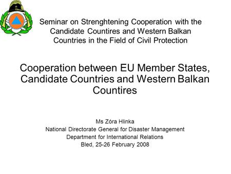 Seminar on Strenghtening Cooperation with the Candidate Countires and Western Balkan Countries in the Field of Civil Protection Cooperation between EU.