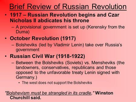 Brief Review of Russian Revolution 1917 – Russian Revolution begins and Czar Nicholas II abdicates his throne –A provisional government is set up (Kerensky.