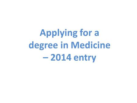Applying for a degree in Medicine – 2014 entry