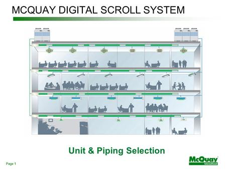 Page 1 MCQUAY DIGITAL SCROLL SYSTEM Unit & Piping Selection.