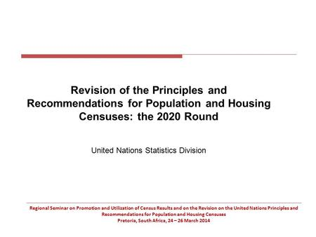 Regional Seminar on Promotion and Utilization of Census Results and on the Revision on the United Nations Principles and Recommendations for Population.