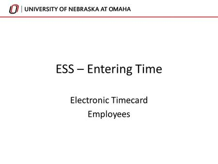 ESS – Entering Time Electronic Timecard Employees.