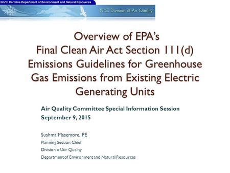 Overview of EPA's Final Clean Air Act Section 111(d) Emissions Guidelines for Greenhouse Gas Emissions from Existing Electric Generating Units Overview.