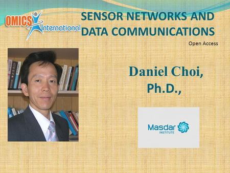 SENSOR NETWORKS AND DATA COMMUNICATIONS Open Access Daniel Choi, Ph.D.,