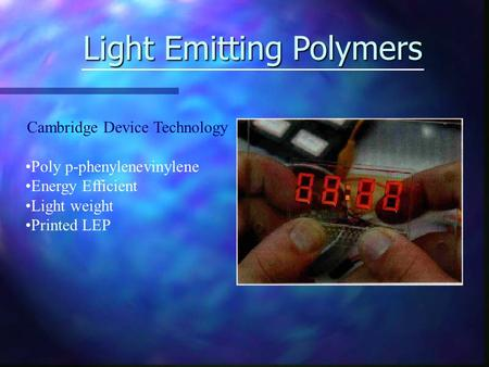 Light Emitting Polymers Cambridge Device Technology Poly p-phenylenevinylene Energy Efficient Light weight Printed LEP.
