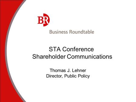 STA Conference Shareholder Communications Thomas J. Lehner Director, Public Policy.