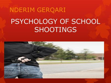 PSYCHOLOGY OF SCHOOL SHOOTINGS