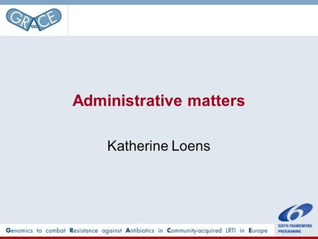 Administrative matters Katherine Loens. The periodic activity report: Section 1 – Project objectives and major achievements during the reporting period: