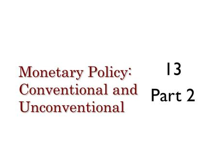 Monetary Policy: Conventional and Unconventional