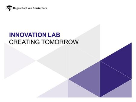 INNOVATION LAB. PROGRAM 14.00 Welcome and short introduction round Introduction of the visiting group by Peter Joore 5-10 minutes 14.10 Introduction Innovationlab.