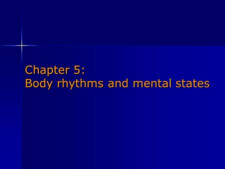 Chapter 5: Body rhythms and mental states