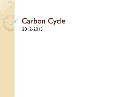 Carbon Cycle 2012-2013. Carbon Carbon is an element. It is part of oceans, air, rocks, soil and all living things. Carbon doesn't stay in one place. It.